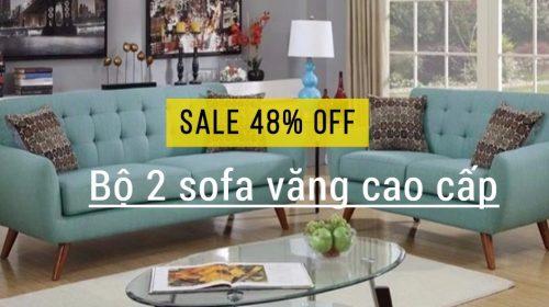 Sốc giá tháng 9, giảm giá 48% bộ 2 sofa văng cao cấp chỉ có tại Lazada