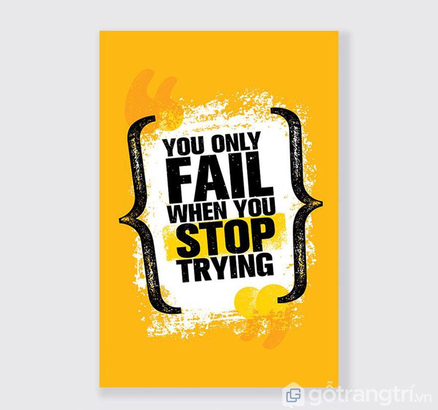 Bạn chỉ thất bại khi bạn ngừng cố gắng, hãy suy nghĩ tích cực trong mọi trường hợp