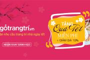 Rinh ngay quà độc với chương trình tri ân khách hàng của gotrangtri.vn